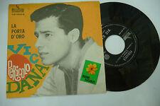 "VIC DANA""LA PORTA D'ORO-disco 45 giri LIBERTY It 1964"""