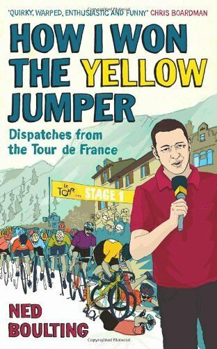 How I Won the Yellow Jumper: Dispatches from the Tour de France .9780224083355