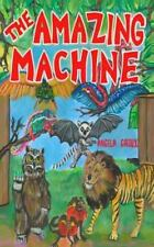 The Amazing Machine by Angela Giroux (2015, Paperback)