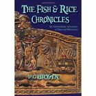 The Fish and Rice Chronicles: My Extraordinary Adventures in Palau and Micronesia by Pg Bryan (Hardback, 2011)