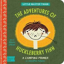 The Adventures of Huckleberry Finn : A Camping Primer by Jennifer Adams (2014, Board Book, New Edition)