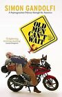 Old Men Can't Wait by Simon Gandolfi (Paperback, 2015)