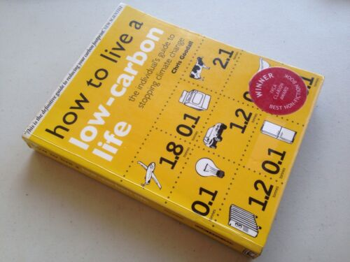 1 of 1 - How to Live a Low-Carbon Life The Individual's Guide to Stopping Climate Change
