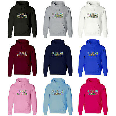 Schnelle Lieferung If In Doubt Add Glitter, Sparkle, Shimmer, Nail Art, Funny Jumper, Hoody, Hoodie