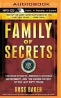 Family of Secrets: The Bush Dynasty, America S Invisible Government, and the Hidden History of the Last Fifty Years by Russ Baker (CD-Audio, 2015)