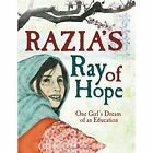 Razia's Ray of Hope: One Girl's Dream of an Education by Elizabeth Suneby (Hardback, 2015)