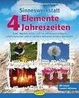 Sinneswerkstatt 4 Elemente - 4 Jahreszeiten von Annemarie Stollenwerk und Regina Bestle-Körfer (2014, Gebundene Ausgabe)