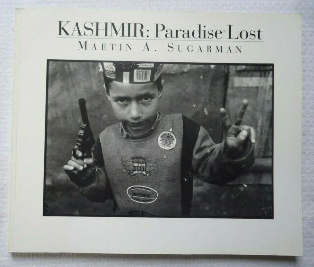 Kashmir : Paradise Lost by Martin A. Sugarman (1994, Paperback) Photographs