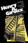 Pedagogy and the Politics of Hope: Theory, Culture and Schooling - A Critical Reader by Henry A. Giroux (Paperback, 1997)