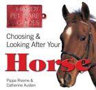 Choosing & Looking After Your Horse by Pippa Roome, Nicola Jane Swinney, Catherine Austen, Sarah Corrie (Paperback, 2014)