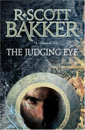 The Judging Eye (Aspect-Emperor) By R. Scott Bakker