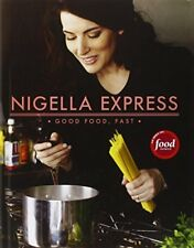 Nigella Express : Good Food, Fast by Nigella Lawson (2007, Hardcover)