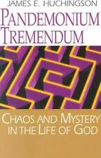 Pandemonium Tremendum: Chaos and Mystery in the Life of God