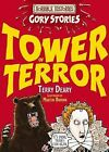 Tower of Terror: A Terrible Tudor Adventure by Terry Deary (Paperback, 2008)