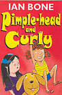 Pimple-Head And Curly by Ian Bone (Paperback, 2002)