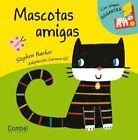 Mascotas Amigas by Combel Ediciones Editorial Esin, S.A. (Hardback, 2012)