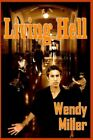 Living Hell 9781418406240 by Wendy Miller Hardcover