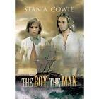 The Boy, the Man by Stan A Cowie (Hardback, 2013)