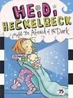 Heidi Heckelbeck Might Be Afraid of the Dark by Wanda Coven (Hardback, 2015)
