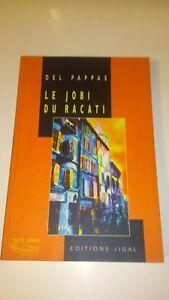 Le-Job-du-Racati-Gilles-Del-Pappas-dedicace-Jigal