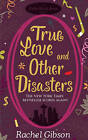 True Love and Other Disasters by Rachel Gibson (Paperback, 2009)