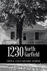 1230 North Garfield by Sandy Jacobsen, Loryn K Staley, Loryn K Staley with Sandy Jacobsen (Paperback / softback, 2014)