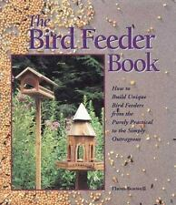 The Bird Feeder Book: How To Build Unique Bird Feeders from the Purely-ExLibrary