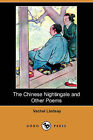 The Chinese Nightingale and Other Poems (Dodo Press) by Vachel Lindsay (Paperback / softback, 2009)