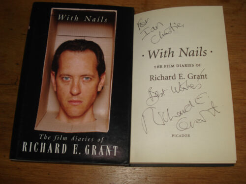 1 of 1 - With Nails: The Film Diaries of Richard E.Grant,SIGNED COPY,F/E H/B 1996