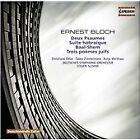 Ernest Bloch - : Deux Psaumes; Suite hébraïque; Baal-Shem; Trois poèmes juifs (2009)
