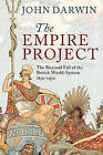 The Empire Project: The Rise and Fall of the British World-System, 1830-1970 by John Darwin (Paperback, 2011)