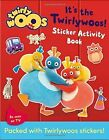 It's the Twirlywoos: Sticker Activity Book (Twirlywoos) by HarperCollins Publishers (Paperback, 2015)