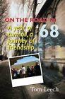 On the Road in '68: A Year of Turmoil, a Journey of Friendship by Thomas Leech, Tom Leech (Paperback / softback, 2009)