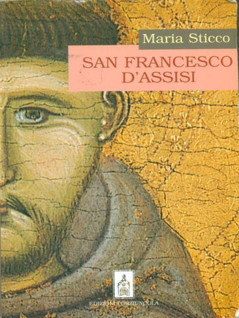 S. FRANCESCO D'ASSISI  STICCO MARIA EDIZIONI PORZIUNCOLA 2001