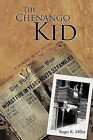 The Chenango Kid: A Memoir of the Fifties by Roger K. Miller (Paperback, 2012)