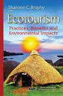 Ecotourism: Practices, Benefits & Environmental Impacts by Nova Science Publishers Inc (Paperback, 2015)