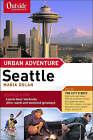 Outside Magazine's Urban Adventure: Seattle by Maria Dolan (Paperback, 2004)
