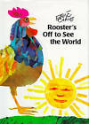 Rooster's Off to See the World by Eric Carle (Hardback, 1991)
