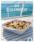 Die Seglerküche von Günter Schertler (2014, Gebundene Ausgabe)