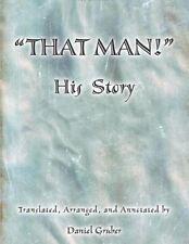 THAT MAN! by Messianic Jewish author Daniel Gruber, Yeshua