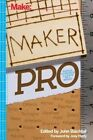 Maker Pro by John Baichtal (Paperback, 2015)