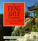 The Feng Shui Handbook: How to Create a Healthier Living and Working Environment by Kam Chuen Lam (Paperback, 1996)