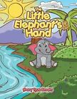 The Little Elephant's Hand by Mary Tyus Brown (Paperback / softback, 2013)
