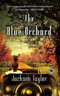 The Blue Orchard by Jackson Taylor (Paperback / softback, 2010)