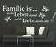 X4564-Wandtattoo-Spruch-Familie-ist-wo-das-Leben-Liebe-Sticker-Wandaufkleber Indexbild 1