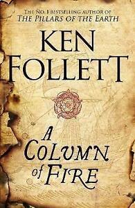 A-Column-of-Fire-The-Kingsbridge-Novels-by-Follett-Ken-Hardcover-Book-978