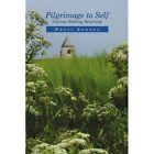 Pilgrimage to Self 9781450072557 by Wendi Romero Paperback