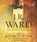 The Bourbon Kings by J R Ward (CD-Audio, 2015)