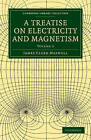 A Treatise on Electricity and Magnetism by James Clerk Maxwell (Paperback, 2010)