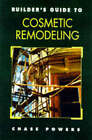Builder's Guide to Cosmetic Remodeling by Chase Powers (Paperback, 1997)